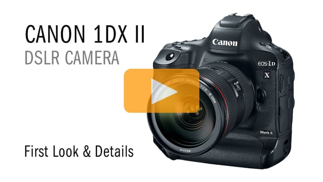 First Look at the Canon 1DX II DSLR 4K Camera