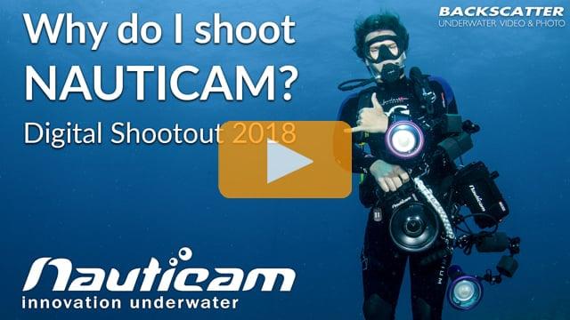 Why do I shoot Nauticam? - Digital Shootout 2018