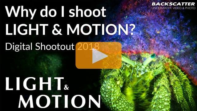 Why do I shoot Light & Motion? - Digital Shootout 2018