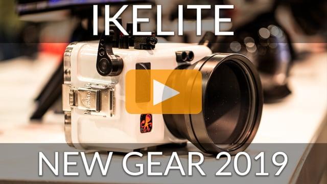 Ikelite - New Gear 2019