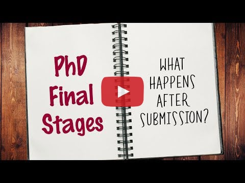 PhD Final Stages - What Happens After Submission?