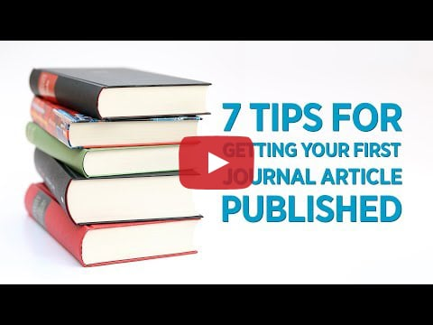 7 Tips for Getting Your First Journal Article Published