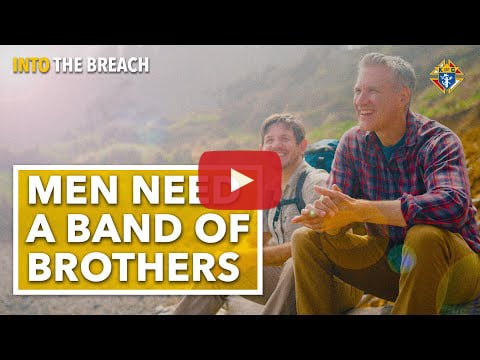 Men Need a Band of Brothers KofC