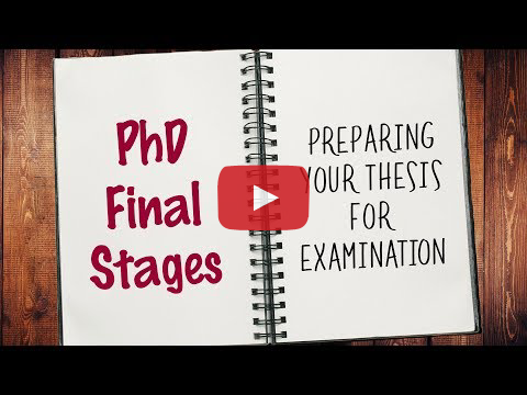 PhD Final Stages - Preparing your Thesis for Examination
