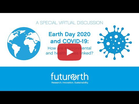Earth Day 2020 and COVID-19: How Are Environmental and Health Crises Linked?