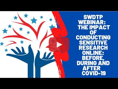 SWDTP Webinar: The Impact of Conducting Sensitive Research Online: Before, During and After COVID-19