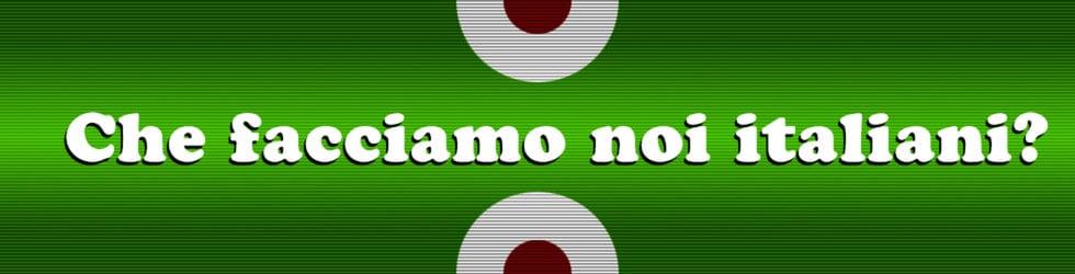Che facciamo noi italiani?