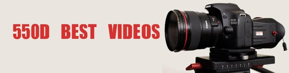 550D BEST VIDEOS