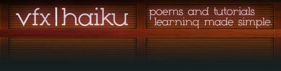 VFXHaiku.com - Poems and Tutorials