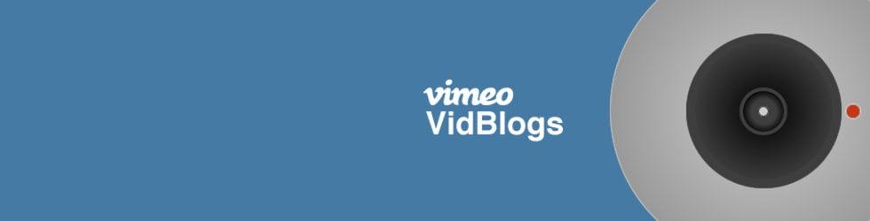 Vimeo Vidblogs