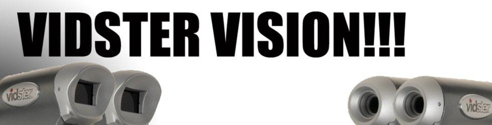 VIDSTER VISION!!!