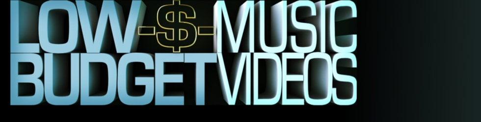 Low Budget Music Videos