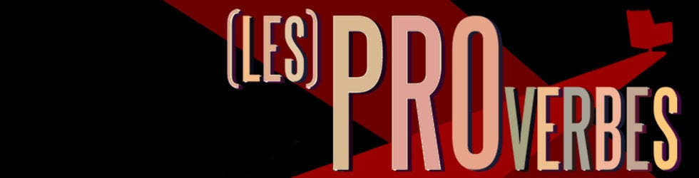 (les) PROverbes