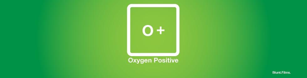Oxygen Positive