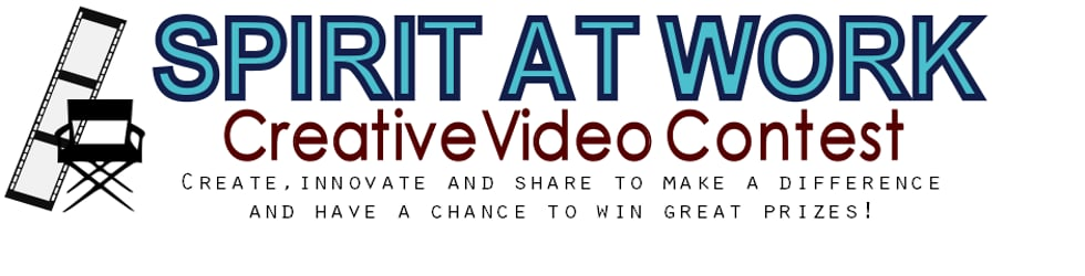 Spirit at Work Creative Video Contest