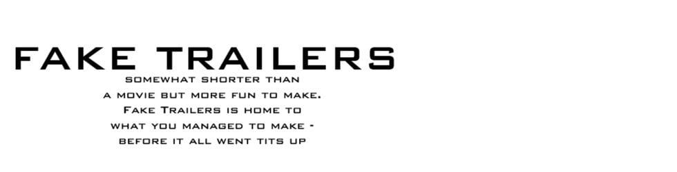 Fake Trailers