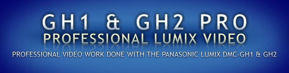 Professional Lumix GH4, GH3, GH2 & Gh1 Great Videos