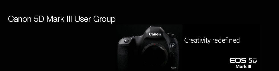 Canon 5D Mark III User Group.