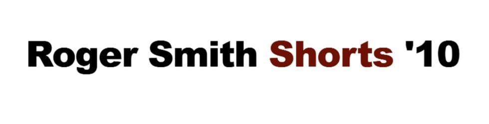 Roger Smith Shorts  - 2010