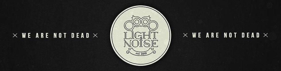 Light & Noise