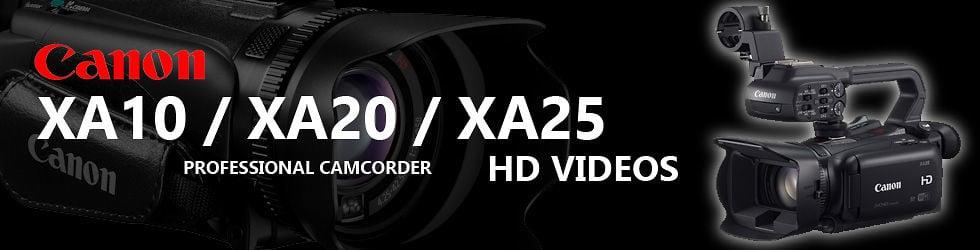 Canon XA10 / XA20 / XA25 HD Videos