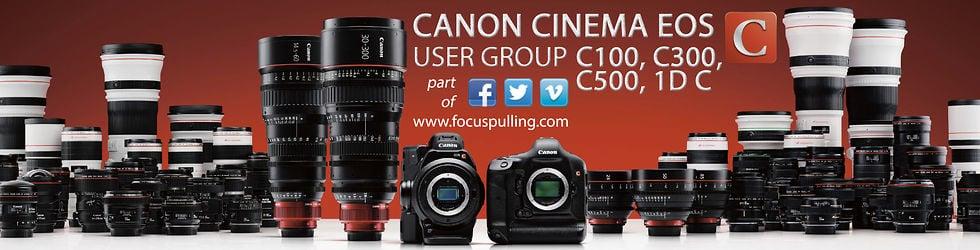 Canon Cinema EOS C100 / C300 / C500 / 1D C User Group