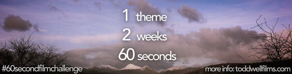 60 Second Film Challenges