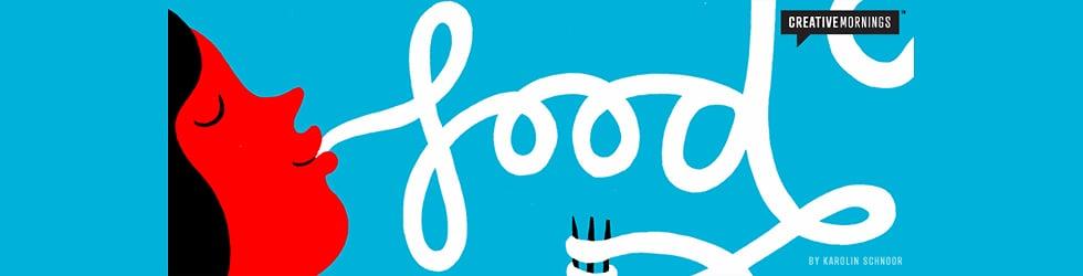 2013/06 CreativeMornings: Food