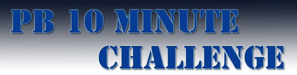PB 10 Minute Challenge
