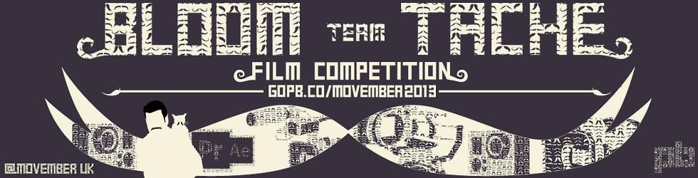 Movember Bloom Tache Film Competition 2013