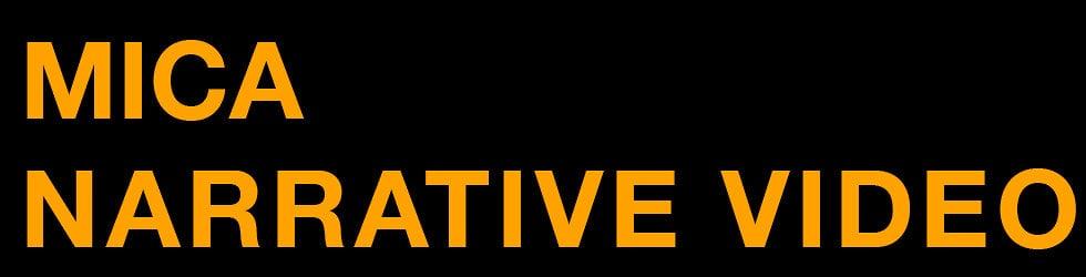 MICA Narrative Video and Film