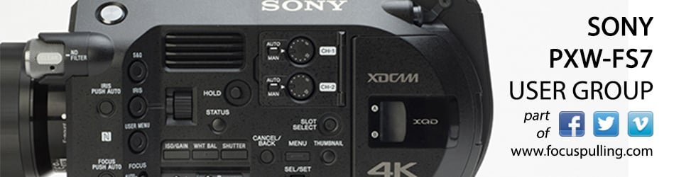 Sony PXW-FS7 User Group
