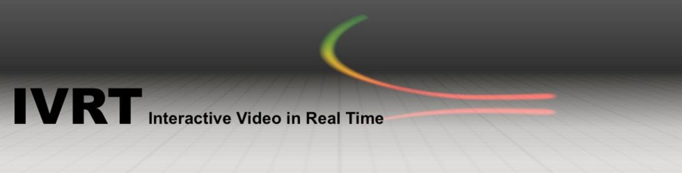 IVRT Interactive Video in Real Time