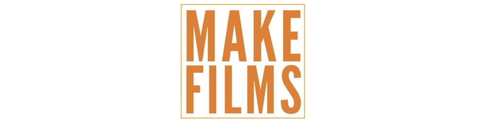 MAKE FILMS
