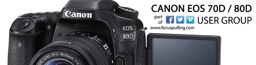 Canon EOS 70D / 80D User Group