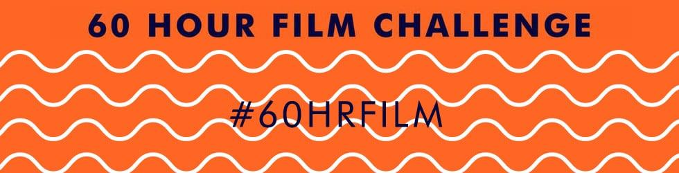 60 Hour Film Challenge