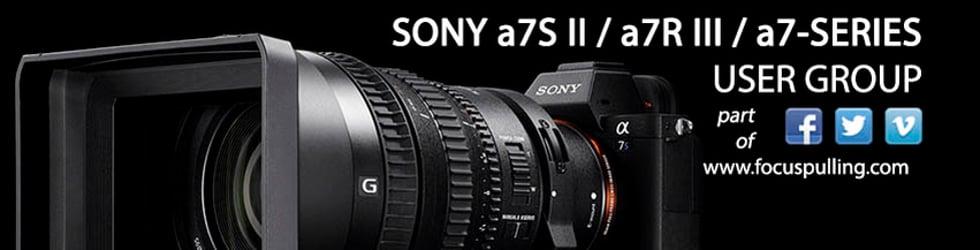 Sony a7S II / a7R II / a7-series User Group