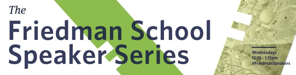 Friedman School Speaker Series