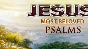 Jesus' Most Beloved Psalms - Collection