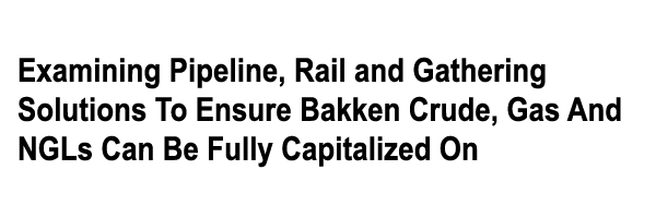 Bakken Product Markets & Takeaway Capacity | Denver, Colorado