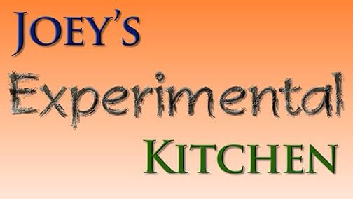 Joey's Experimental Kitchen