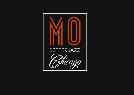 MO Better Jazz   Chicago