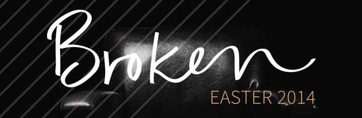 Easter 2014 Broken