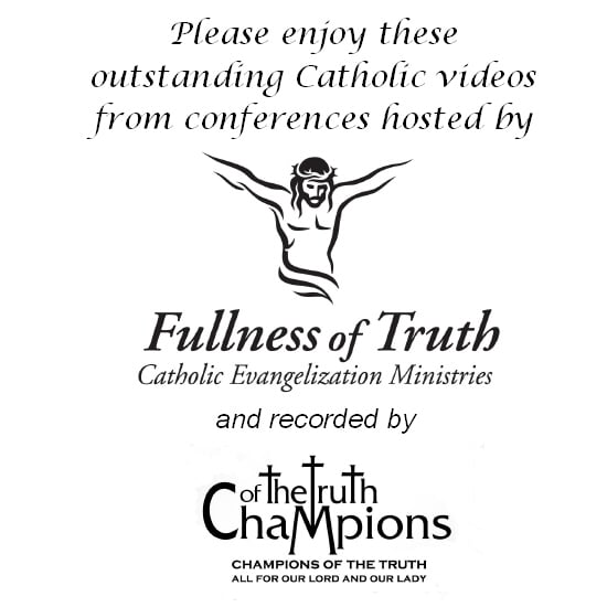 Fullness of Truth Conference Videos
