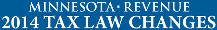 Minnesota 2014 Tax Law Changes