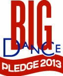 Big Dance Pledge 2013