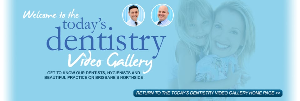 Today's Dentistry on Brisbane's Northside