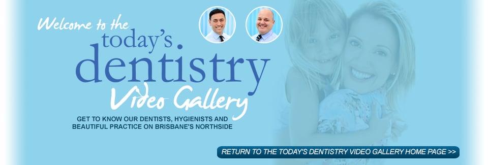 Today's Dentistry on Brisbane's Northside