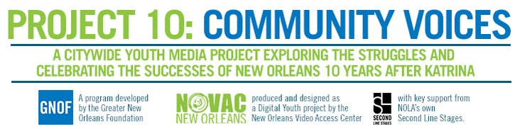 PROJECT 10: Community Voices 10 years after Katrina