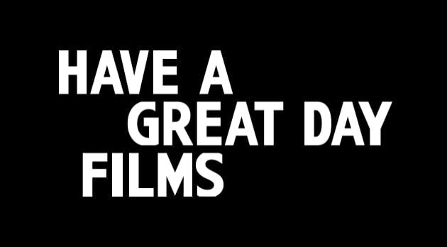 Have a great day films